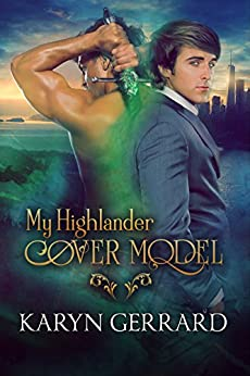 My Highlander Cover Model (Heroes of Time Travel Anthology Series Book 1) by [Gerrard, Karyn]