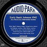 アーリー・バンク・ジョンソン 1942 [APCD-6109] Early Bunk Johnson 1942 ■ Jazz Man & Jazz Information Sessions