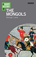 A Short History of the Mongols (I.B. Tauris Short Histories)