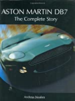 Aston Martin DB7: The Complete Story