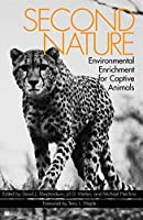 Second Nature: Enviromental Enrichment for Captive Animals by Unknown(1905-06-20)