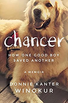 [Winokur, Donnie Kanter]のChancer: How One Good Boy Saved Another