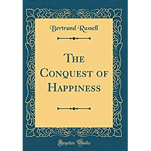The Conquest of Happiness (Classic Reprint)
