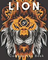 Lion Composition Book: a college ruled notebook for your exercises, assignments and notes