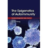 The Epigenetics of Autoimmunity (Translational Epigenetics Book 5) (English Edition)