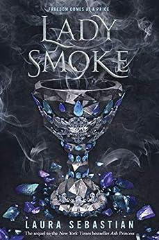 Lady Smoke: Ash Princess 2 by [Sebastian, Laura]