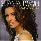 COME ON OVER (BONUS TRACKS) - SHANIA TWAIN
