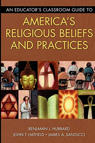 Download An Educator's Classroom Guide to America's Religious Beliefs and Practices 1591584094