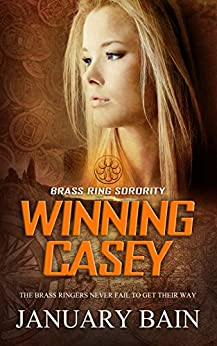 Winning Casey (Brass Ring Sorority Book 1) by [Bain, January]