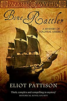 Bone Rattler: A Mystery of Colonial America (Duncan McCallum Book 1) by [Pattison, Eliot]