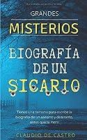 Grandes MISTERIOS / Biografía de un Sicario: Tienes una semana para escribir la  biografía de un asesino y detenerlo,  antes que te mate. (Mentes analíticas)