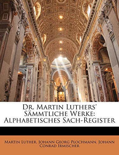 Download Alphabetisches Sach=register in Dr. Martin Luthers Sammtlichen Deutschen Schriften. 1149799374