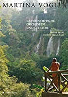 Labyrinthfische, Orchideen und die Liebe: Meine Reise durch Thailand