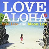 LOVE ALOHA~SunLite and MoonLite