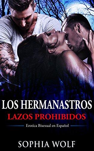Download BISEXUAL ERÓTICA - LAZOS PROHIBIDOS: Los Hermanastros (Lujuria, Pasión, Sexo, Deseo) (Spanish Edition) B01CAHG8M4