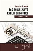 Finansal Sistemde Faiz Sorunsali Ve Katilim Bankaciligi