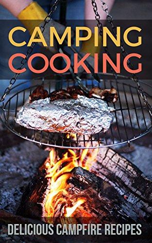 Camping Cooking: Delicious Campfire Recipes (English Edition)