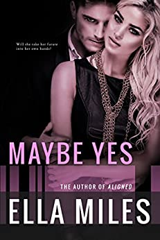 Maybe Yes (Maybe, Definitely Book 1) by [Miles, Ella]
