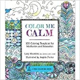 Color Me Calm: 100 Coloring Templates for Meditation and Relaxation (A Zen Coloring Book) by Lacy Mucklow & Angela Porter [Flexibound] [並行輸入品]