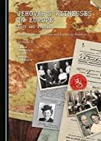 Jehovah's Witnesses in Europe: Past and Present Volume II