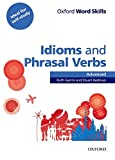Oxford Word Skills: Advanced: Idioms & Phrasal Verbs Student Book with Key Advanced