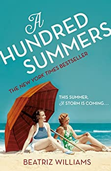 A Hundred Summers: The ultimate romantic escapist beach read by [Williams, Beatriz]