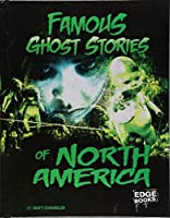 Famous Ghost Stories of North America (Edge Books: Haunted World)