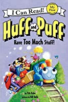 Huff and Puff Have Too Much Stuff! (My First I Can Read) by Tish Rabe(2014-09-09)
