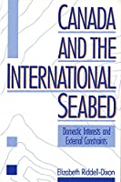 Canada and the International Seabed: Domestic Determinants and External Constraints