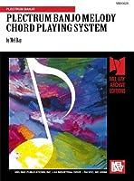 Plectrum Banjo Melody Chord Playing System by Mr. Mel Bay(1979-06-21)