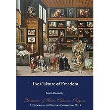 The Culture of Freedom: Foundations of Western Civilisation Program (Monographs on Western Civilisation Book 5)