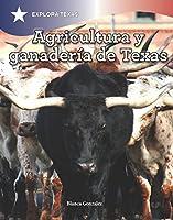 Agricultura y ganadería en Texas/ Agriculture and Cattle in Texas (Explora Texas/ Explore Texas)