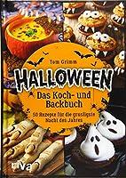 Halloween. Das Koch- und Backbuch: 50 Rezepte fuer die grusligste Nacht des Jahres