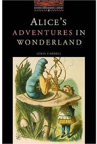 Alice's Adventures in Wonderland: Stage 2: 700 Headwords (Oxford Bookworms Library)の詳細を見る