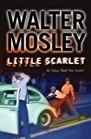 Little Scarlet: Easy Rawlins 9 (The Easy Rawlins Mysteries)