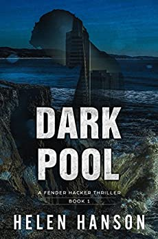 DARK POOL: A Fender Hacker Thriller (The Fender Hacker Thriller Series Book 1) by [Hanson, Helen]