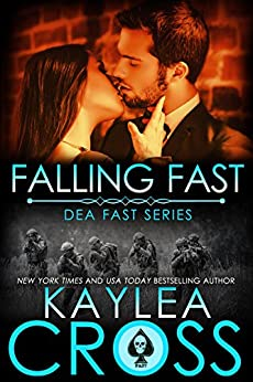Falling Fast (DEA FAST Series Book 1) by [Cross, Kaylea]