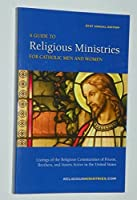 A Guide to Religious Ministries for Catholic Men and Women 2010 (GUIDE TO RELIGOUS MINISTRIES FOR CATHOLIC MEN AND WOMEN)