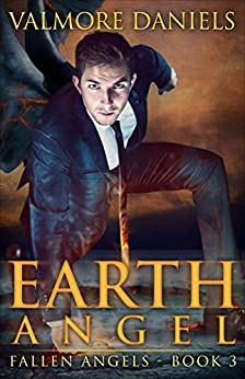 Earth Angel (Fallen Angels - Book 3) by [Daniels, Valmore]