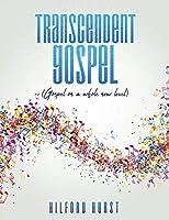 Transcendent Gospel: (Gospel on a whole new level)