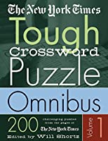 The New York Times Tough Crossword Puzzle Omnibus: 200 Challenging Puzzles from the New York Times (New York Times Tough Crossword Puzzles)