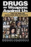 Drugs as Weapons Against Us: The CIA War on Musicians and Activists [DVD]