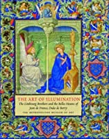 "The Art of Illumination: The Limbourg Brothers and the ""Belles Heures"" of Jean de France, Duc de Berry (Metropolitan Museum of Art)"