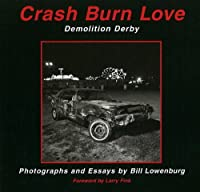 Crash Burn Love: Demolition Derby