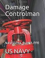 Damage Controlman: NAVEDTRA 14057-PPR