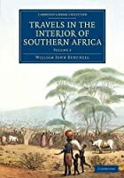 Travels in the Interior of Southern Africa: Volume 2 (Cambridge Library Collection - African Studies) [並行輸入品]