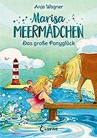 Marisa Meermaedchen - Das grosse Ponyglueck