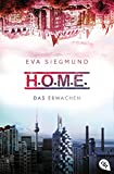 H.O.M.E. - Das Erwachen (Die H.O.M.E.-Reihe 1) (German Edition)