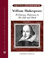 Critical Companion to William Shakespeare: A Literary Refernce to His Life and Work (Literary A to Z)
