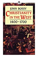 Christianity In The West 1400-1700 (Opus) (Opus S)